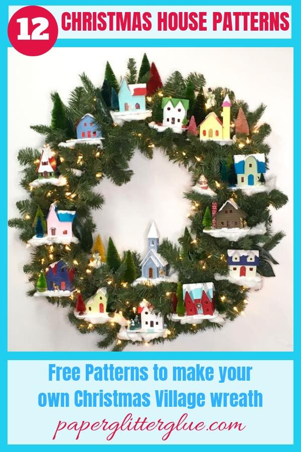12 little putz house patterns for Winter Village Wreath - DIY Village Wreath