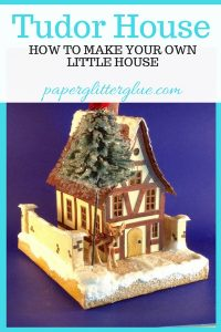 Tudor House paper house, template, pattern, how to make #putz house #christmas village house