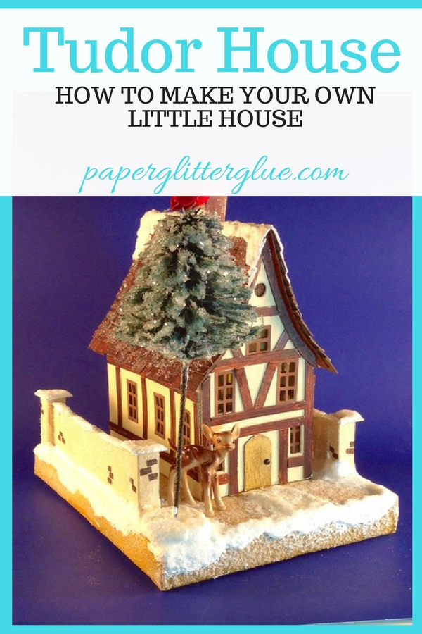 Tudor House Paper Template Pattern How To Make Putz