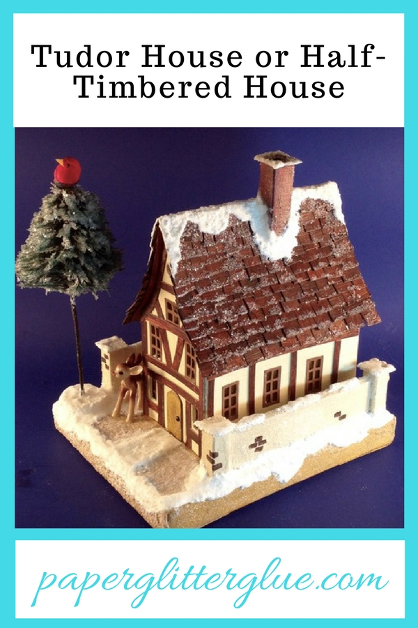 How to make Tudor paper house, template, pattern, DIY, #putz house #christmas village house