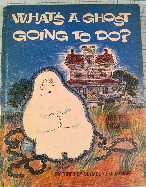 Cover of What's A Ghost Going to Do?