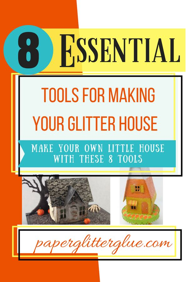 8 Essential Tools to make Your Glitter House