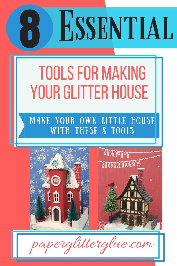 Essential tools to make glitter house or putz house #putzhouse #glitterhouse #christmasdecorations