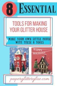 Essential tools to make glitter house or putz house #putzhouse #glitterhouse #christmasdecorations