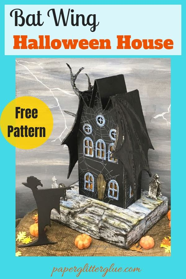 Bat Wing Halloween House #diyhalloween #paperhouse #putzhouse #halloweendecor