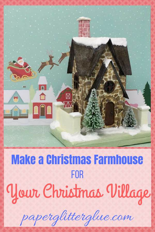 Christmas Farmhouse paper pattern #christmashouse #putzhouse #papercraft