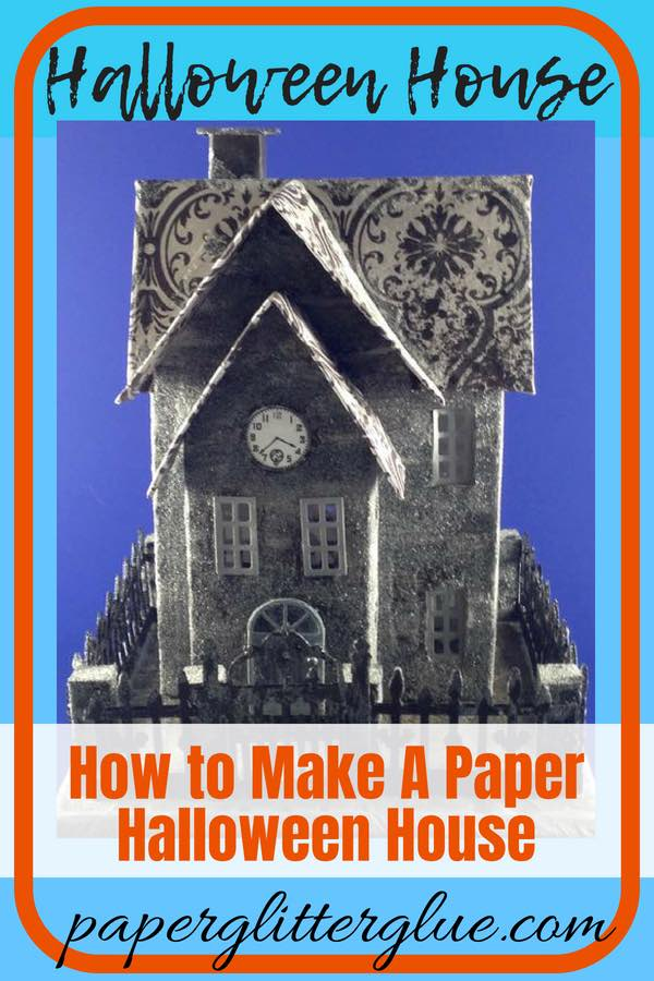 DIY Halloween House, how to make your own Halloween Putz house #putzhouse #glitterhouse #halloweenvillage #papercraft