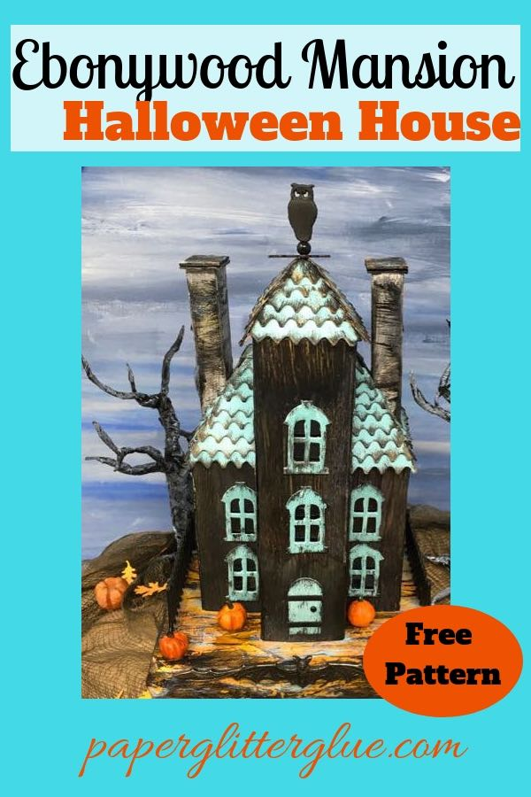 Ebonywood Mansion Halloween paper house |DIY Halloween Crafts |Paper houses |Halloween houses
