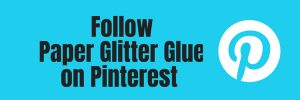 Follow Paper Glitter Glue on Pinterest