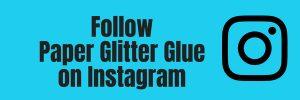 Follow Paper Glitter Glue on Instagram