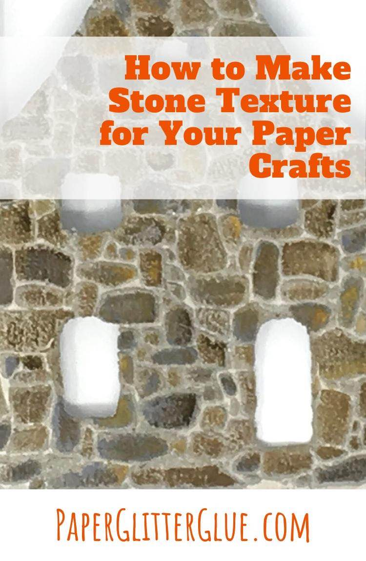How to Make Stone Texture on Your Paper Crafts