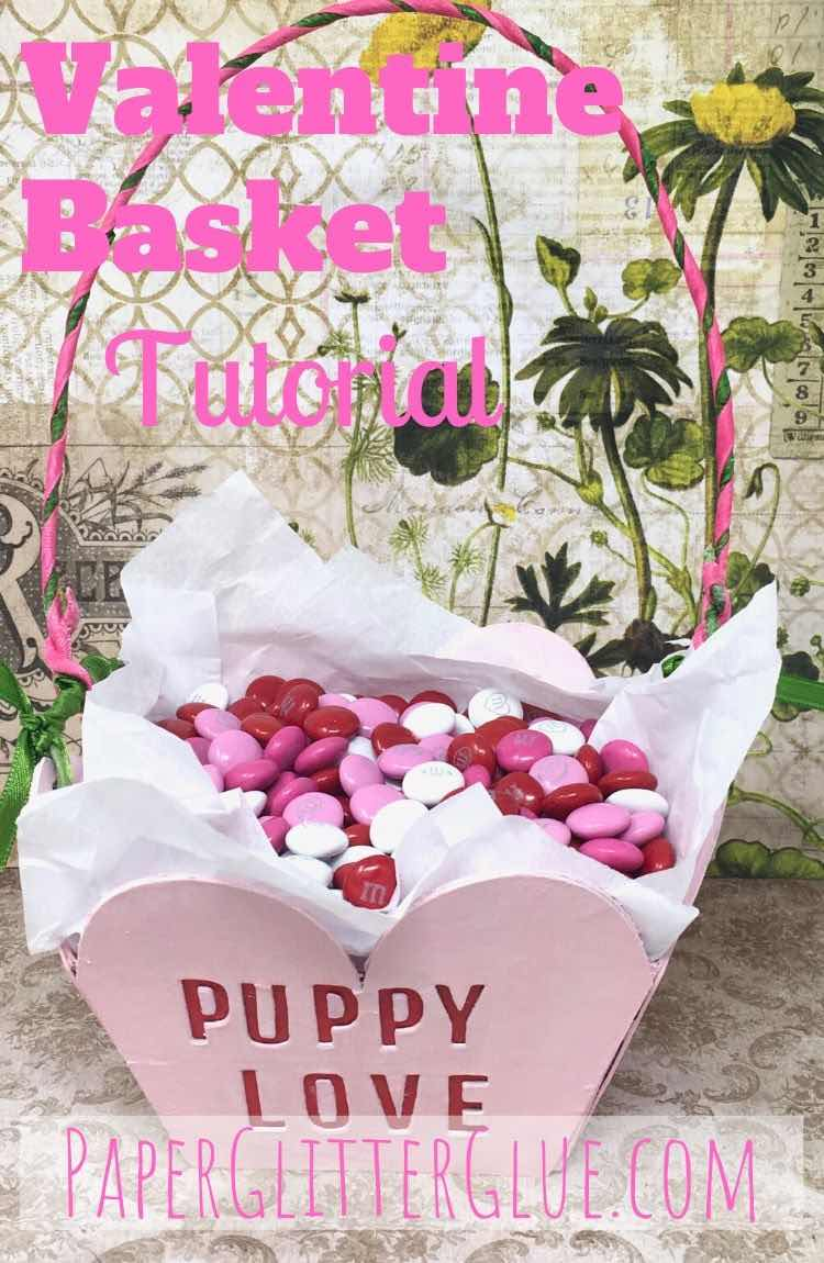 How to make a Valentine Candy basket