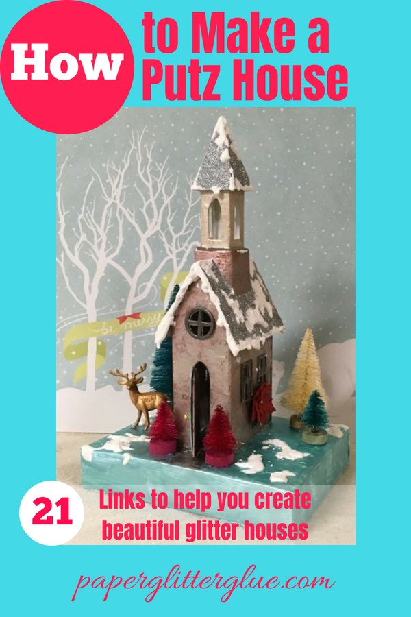 Christmas church putz house with links to how to make putz house or glitter house for your holiday village