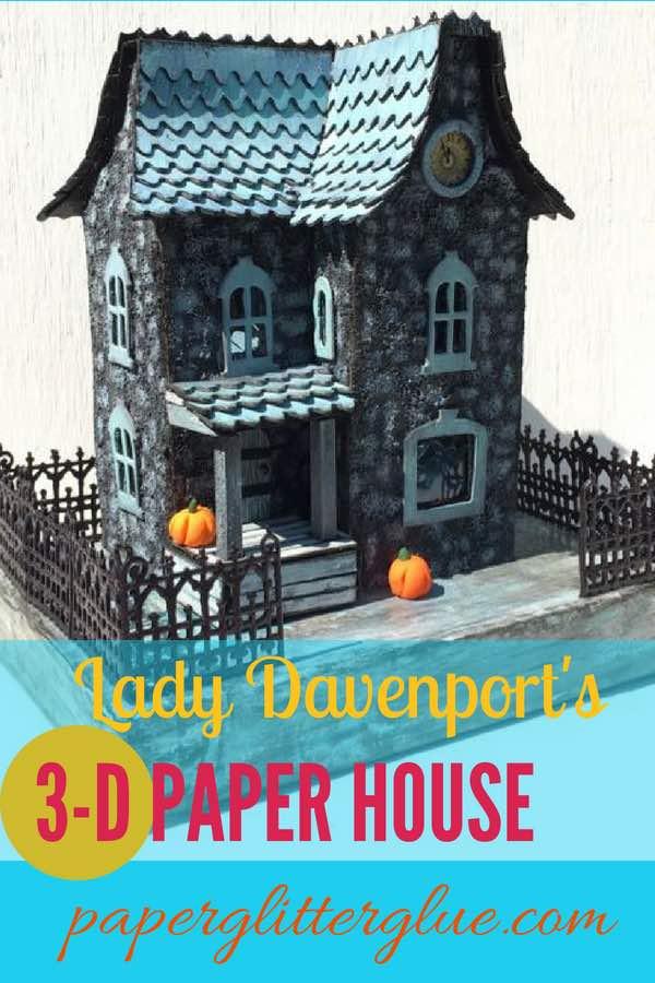 Lady Davenport 3-D paper house pinterest