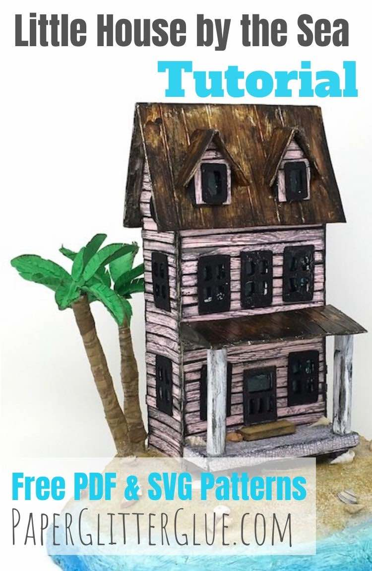 How to make the Little House by the Sea - a Putz house for summer
