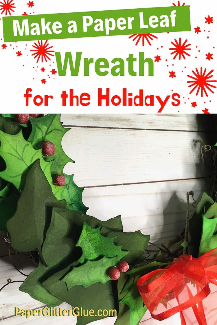 Make Holly and Ivy paper leaf wreath