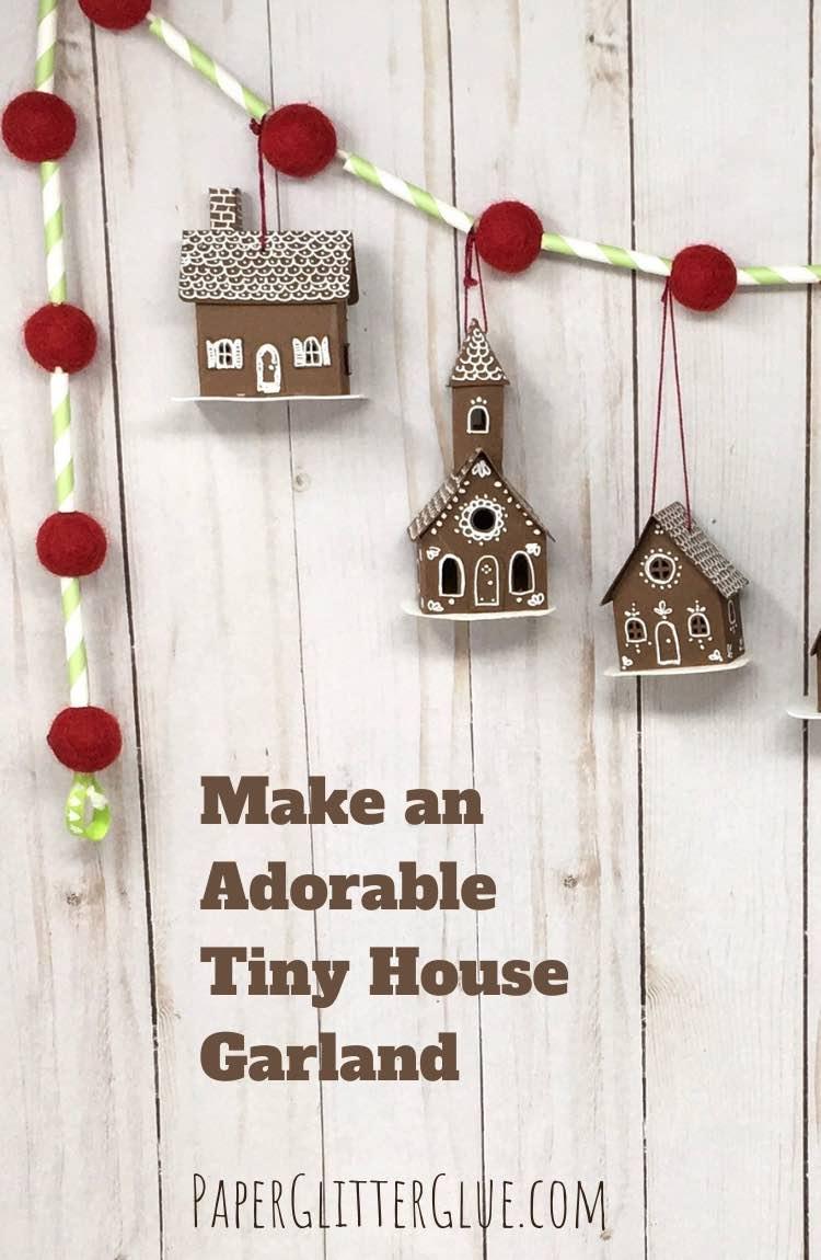 Make Tiny House Holiday Garland