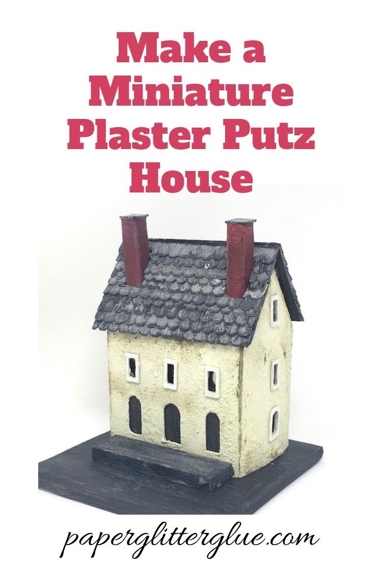 Make a Miniature Plaster Putz House