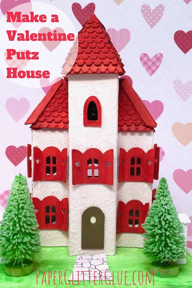 Make-a-Valentine-Villa Putz house