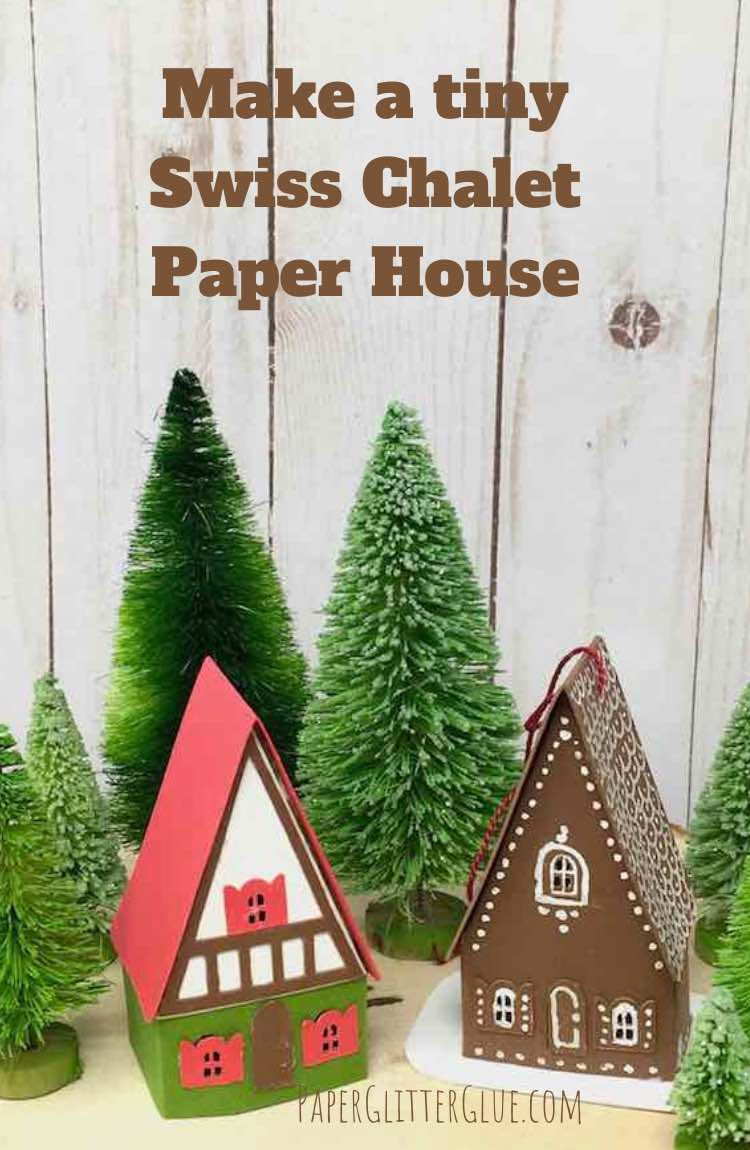Make a tiny Swiss Chalet Paper House