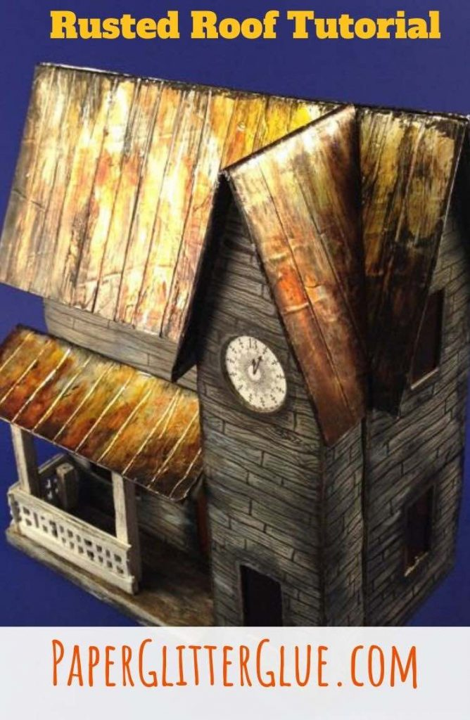 Make realisitc Rusted Tin Roof for paper House