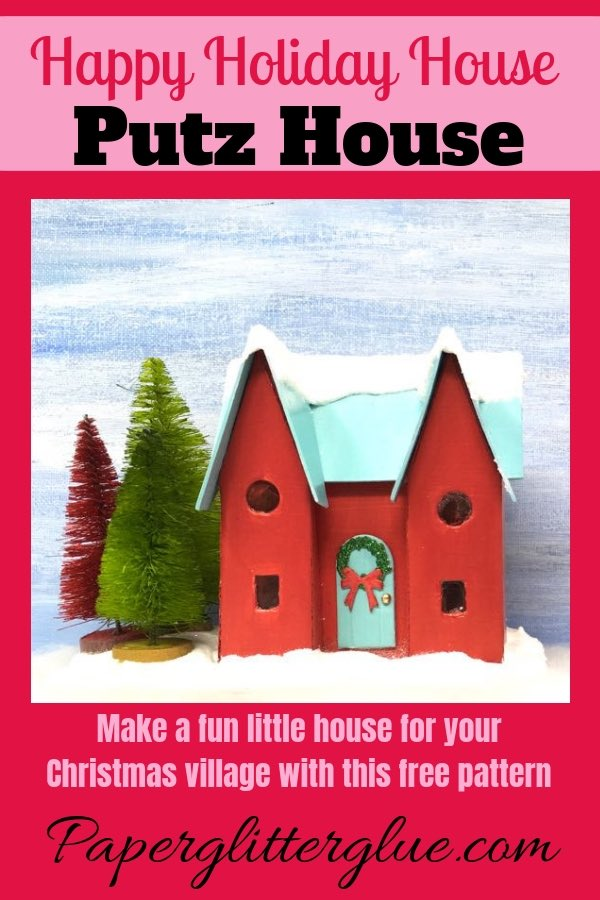 Make your own Happy Holiday House Christmas Putz House
