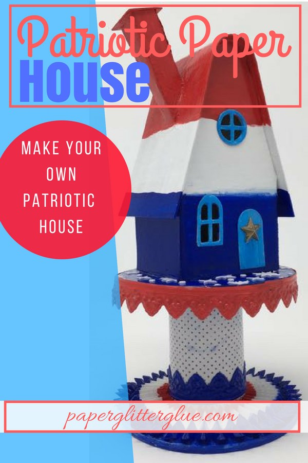 Patriotic Paper House DIY instructions, how to make Fourth of July or Independence Day house
