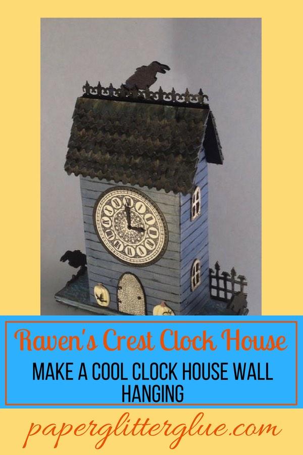 Raven's Crest Clock House Halloween Wallhanging #putzhouse #papercraft #Halloween #wallhanging