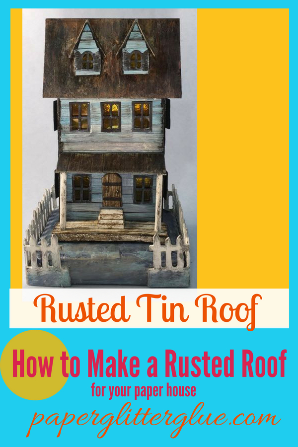 How to Make Rusted Tin Roof for your paper house