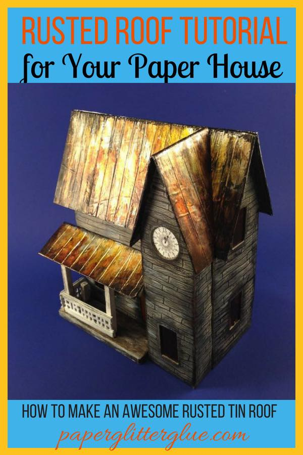 Rusted Tin Roof Paper House Tutorial to make rusted roof for your paper crafts #putzhouse #halloweenhouse #rustedrooftutorial #halloweenpaperhouse
