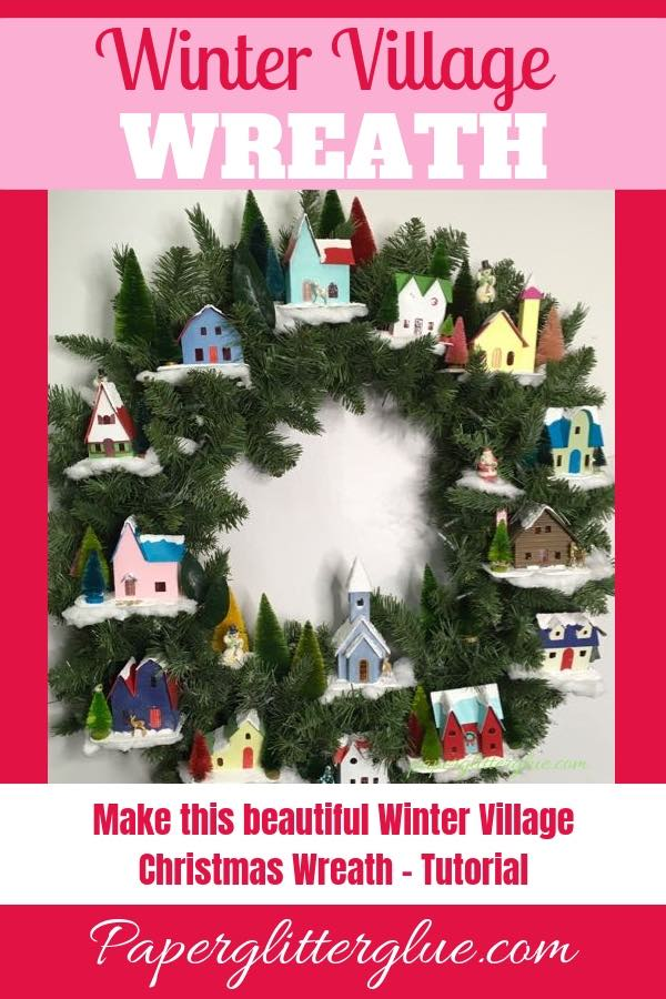 Winter Village Christmas wreath tutorial putz house patterns