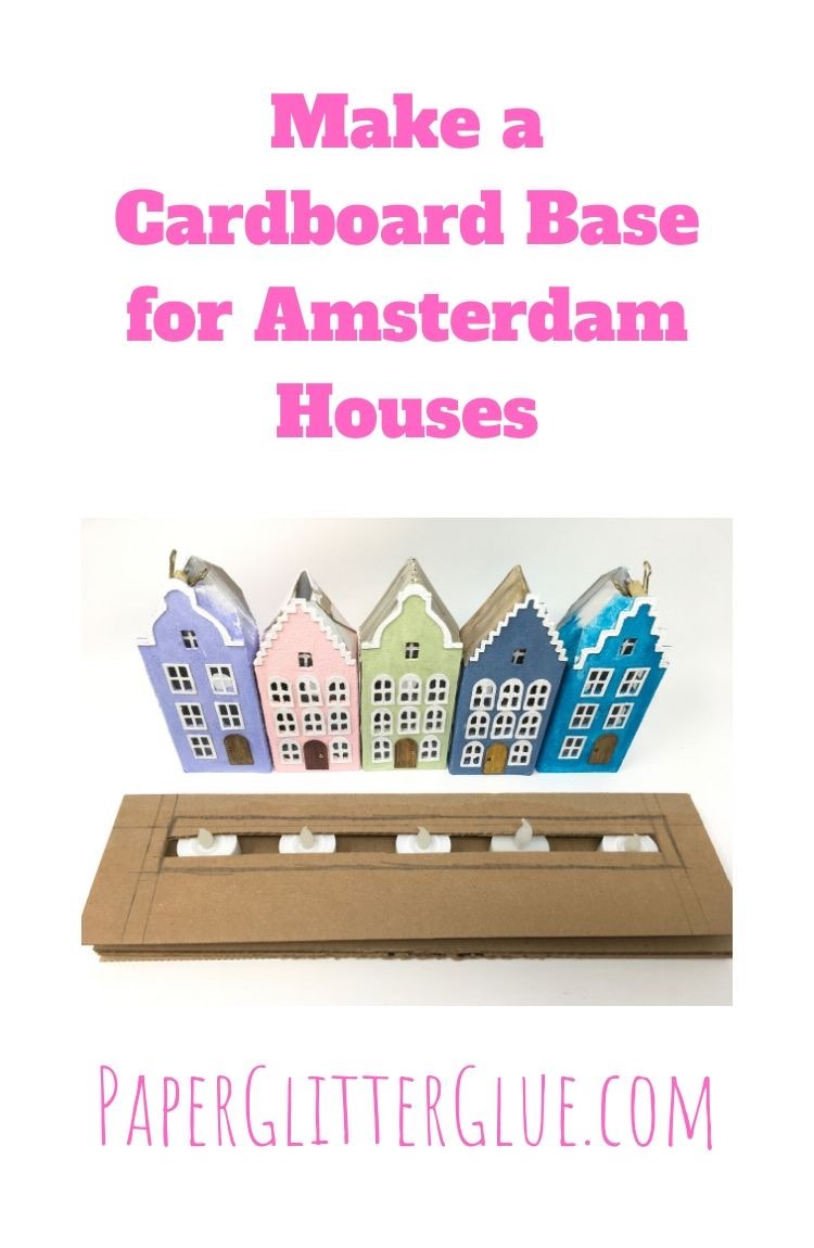 How to make a cardboard base for Amsterdam canal houses