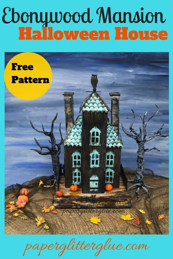 Ebonywood mansion putz house halloween house |DIY Halloween crafts |Paper house |Paper Pattern