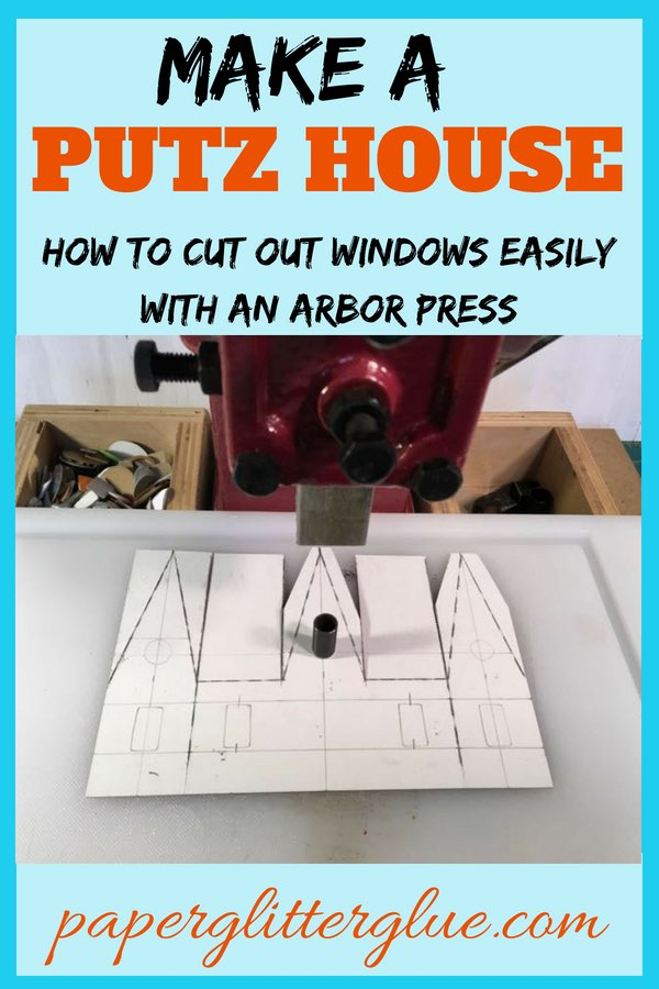 how to make a putz house - cut out windows with an arbor press #putzhouse #paper #tutorial